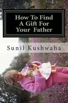 How to Find a Gift for Your Father