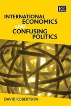International Economics and Confusing Politics