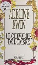 Boek cover Le chevalier de lombre van Adeline Ewin