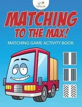 Matching to the Max! Matching Game Activity Book