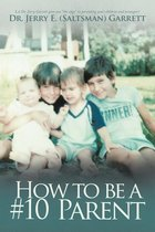 Omslag How to Be a #10 Parent