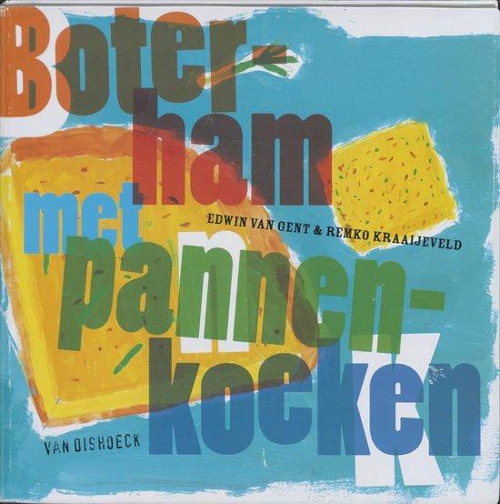 Boterham Met Pannenkoeken - Edwin van Gent pdf epub