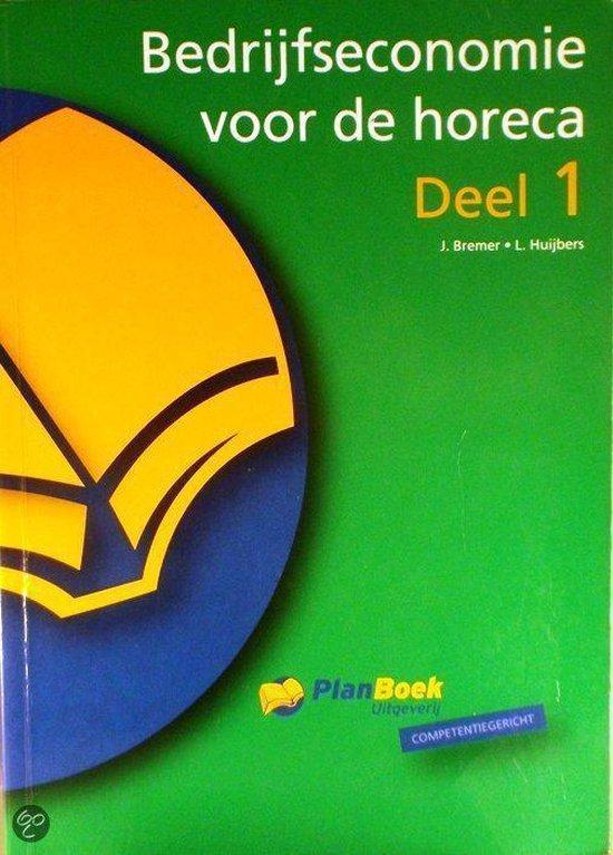 Bedrijfseconomie voor de horeca - Deel 1 - J. Bremer |