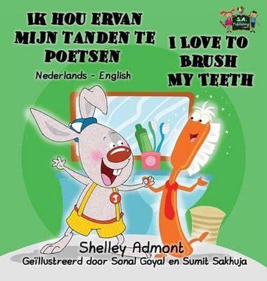 Ik hou ervan mijn tanden te poetsen i love to brush my teeth - Shelley Admont |