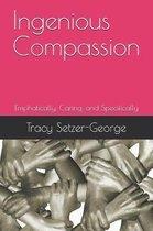 Ingenious Compassion
