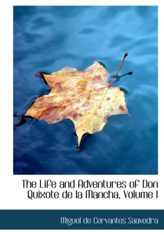The Life and Adventures of Don Quixote de la Mancha, Volume I