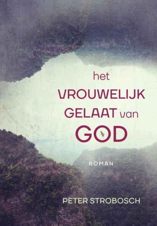 Het vrouwelijk gelaat van God - Peter Strobosch   Fthsonline.com