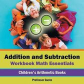 Addition and Subtraction Workbook Math Essentials Children's Arithmetic Books