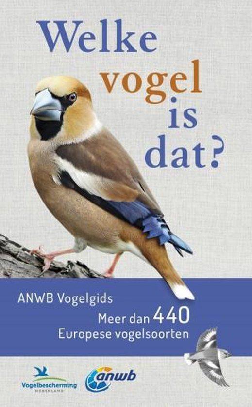 Boek cover Welke is dat? Natuurgidsen  -   Welke vogel is dat? ANWB Vogelgids van Volker Dierschke (Paperback)