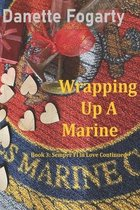 Wrapping Up a Marine