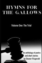 Hymns For the Gallows: Volume One