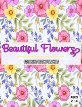 Beautiful Flowers: Coloring Book For Kids / Ages 2 - 4