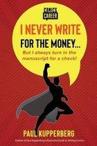 I Never Write for the Money...