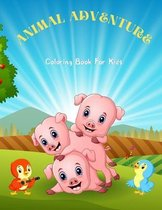 ANIMAL ADVENTURE - Coloring Book For Kids