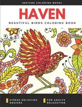 Haven Beautiful Birds Coloring Book Stress Relieving Designs for Adults Relaxation (Nature Coloring Book)