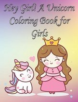 Hey Girl! A Unicorn Coloring Book for Girls