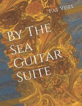 By The Sea Guitar Suite