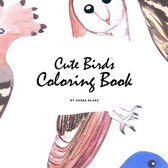 Cute Birds Coloring Book for Children (8.5x8.5 Coloring Book / Activity Book)