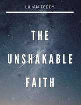 The Unshakable faith