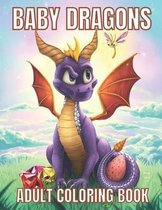 Baby Dragons Adult Coloring Book