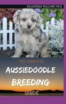 The Complete Aussiedoodle Breeding Guide
