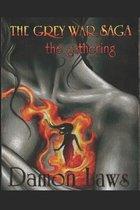 The Grey War Saga: Book One