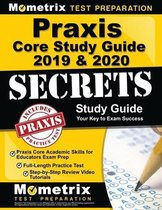 Praxis Core Study Guide 2019 & 2020 Secrets - Praxis Core Academic Skills for Educators Exam Prep, Full-Length Practice Test, Step-By-Step Review Video Tutorials
