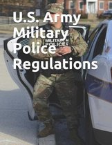 U.S. Army Military Police Regulations