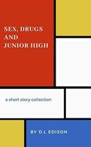 Sex, Drugs and Junior High