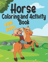 Horse Coloring and Activity Book For Kids