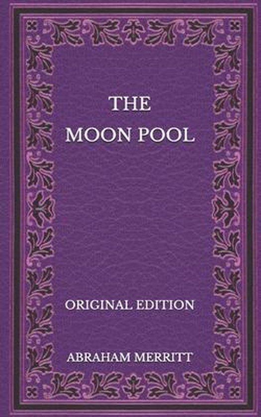 Boek cover The Moon Pool - Original Edition van Abraham Merritt (Paperback)
