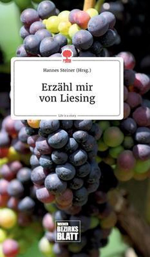 Erzahl mir von Liesing. Life is a Story - story.one