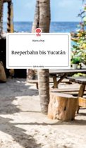Reeperbahn bis Yucatan. Life is a Story - story.one