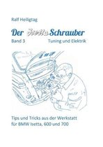 Der Isettaschrauber, Band 3: Tuning und Elektrik