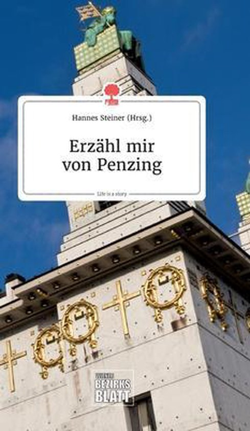 Erzahl mir von Penzing. Life is a Story - story.one