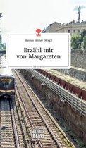 Erzahl mir von Margareten. Life is a Story - story.one