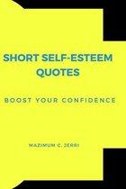 Short Self-Esteem Quotes