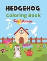 HEDGEHOG Coloring Book For Women