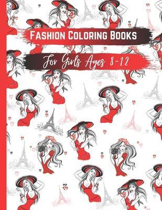 Fashion Coloring Books for Girls Ages 8-12