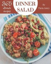 365 Ultimate Dinner Salad Recipes