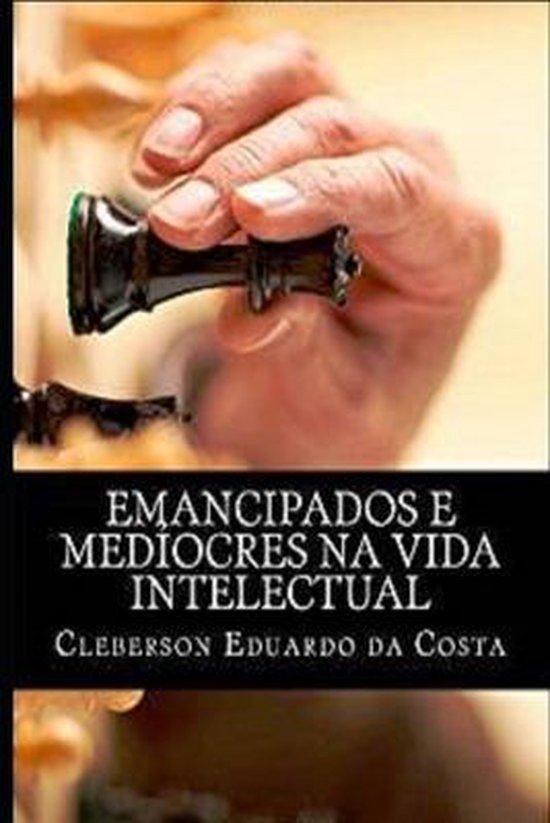 emancipados e mediocres na vida intelectual