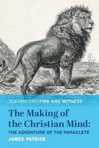 The Making of the Christian Mind: The Adventure of the Paraclete: Volume II