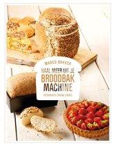 Haal meer uit je broodbakmachine - Bakker, M.