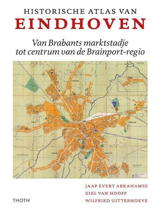 Boek cover Historische Atlas van Eindhoven van Jaap Evert Abrahamse (Hardcover)