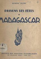 Passons les fêtes à Madagascar