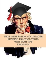 Next Generation Accuplacer Reading Practice Tests with Exam Tips