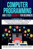 Computer Programming and Cyber Security for Beginners: 4 BOOKS IN 1