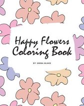 Happy Flowers Coloring Book for Children (8x10 Coloring Book / Activity Book)