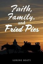 Faith, Family, and Fried Pies