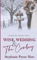 Wine, Wedding & The Cowboy
